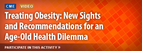 Treating Obesity: New Sights and Recommendations for an Age-Old Health Dilemma
