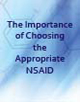 The Importance of Choosing the Approprate NSAID