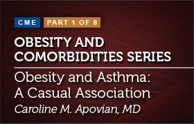 Obesity and Comorbidities: Improving Clinical Management and Patient Outcomes in Obesity and Asthma