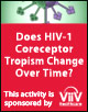 Does HIV1 Corecptor Tropism Change Over Time?
