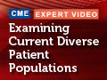 Examining Diverse Patient Populations and Their Response to Therapy