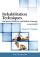 Rehabilitation Techniques for Sports Medicine and Athletic Training, Sixth Edition