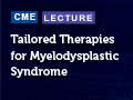 Tailored Therapies for Myelodysplastic Syndromes