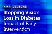 Stopping Vision Loss in Diabetes: Impact of Early Intervention