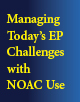 Managing Today's EP Challenges with NOAC Use