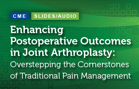 Enhancing Postoperative Outcomes in Joint Arthroplasty: Overstepping the Cornerstones of Traditional Pain Management