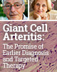 Giant Cell Arteritis: The Promise of Earlier Diagnosis and Targeted Therapy